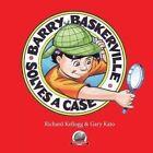 Barry Baskerville Solves a Case by Richard L Kellogg (Paperback / softback, 2013)