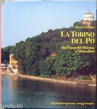 La Torino del Po, dal Parco del Meisino a Moncalieri edzioni Capricorno1994