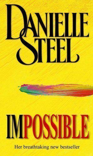 1 of 1 - IMPOSSIBLE; a superb Danielle Steel bestseller, set amongst artists' world!  [1]