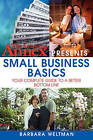 The Learning Annex Presents Small Business Basics: Your Complete Guide to a Better Bottom Line: 2005 by Barbara Weltman (Paperback, 2005)