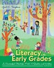 Literacy in The Early Grades a Successful Start for Prek-4 Readers and Writers