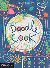 Doodle Cook by Herve Tullet (Paperback, 2011)