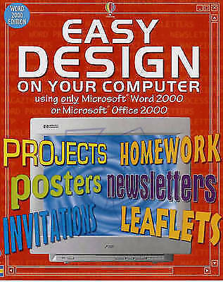 """AS NEW"" Easy Design on Your Computer: Using Word 2000 or Office 2000 (Usborne C"