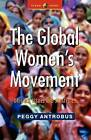 The Global Women's Movement: Origins, Issues and Strategies by Peggy Antrobus (Paperback, 2004)