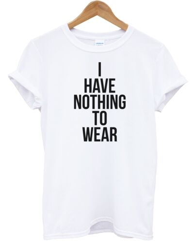 I Have Nothing To Wear T Shirt Baggy Top Hipster Shop Man Kids Fashion Celebrity