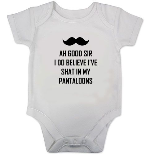 Baby Vest Ah Good Sir I Do Believe I/'ve Shat in my pantaloons Babygrow