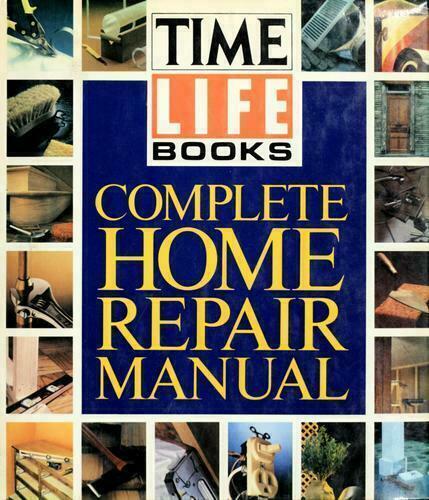 Time-Life Books Complete Home Repair Manual (1987 ...