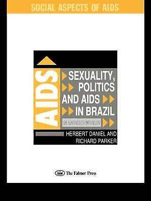 Sexuality, Politics and AIDS in Brazil: In Another World? (Social Aspects of AID