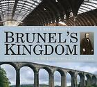 Brunel's Kingdom: In the Footsteps of Britain's Greatest Engineer by John Christopher (Paperback, 2015)