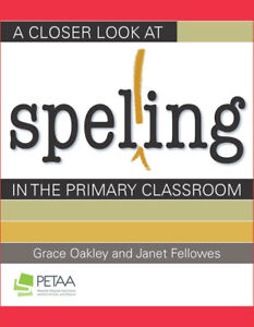 A-Closer-Look-at-Spelling-in-the-Primary-Classroom