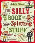 The Silly Book of Side-Splitting Stuff von Andy Seed (2014, Taschenbuch)