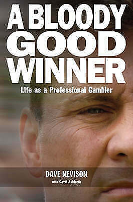"""AS NEW"" Nevison, Dave, A Bloody Good Winner: Life as a Professional Gambler Boo"