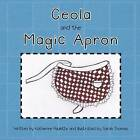 Ceola and the Magic Apron by Katherine Paulette (Paperback / softback, 2013)