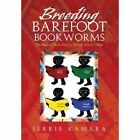 Breeding Barefoot Bookworms: The Magic of Book Aid in a Remote African Village by Serrie Kamara (Hardback, 2013)