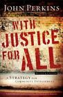 With Justice for All: A Strategy for Community Development by Dr John M Perkins (Paperback / softback, 2011)