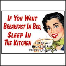 Fridge Fun Refrigerator Magnet YOU WANT BREAKFAST IN BED SLEEP IN KITCHEN Retro