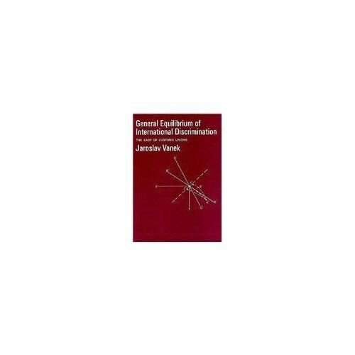 General Equilibrium of International Discrimination : The Case of Cust-ExLibrary