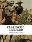 Clarence E. Mulford, Collection Novels by Clarence E Mulford (Paperback / softback, 2014)