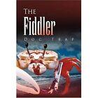The Fiddler by Doc Trap 9781436370059 Hardback 2008