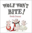 Wolf Won't Bite! by Emily Gravett (Hardback, 2012)