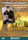 Hymns for Guitar 0884088479640 With Peter Huttlinger DVD Region 1