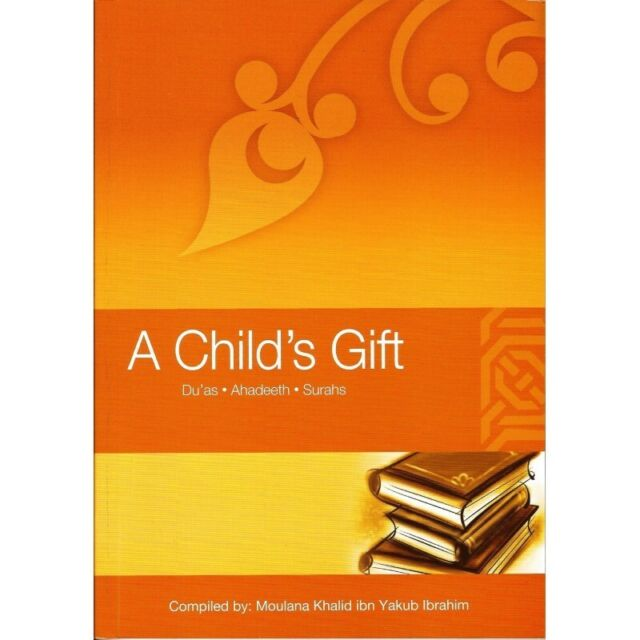 A Child's Gift: Duas -Ahadeeth -Surahs (Glossy-Colour- Paperback)