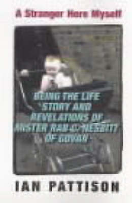 1 of 1 - Stranger Here Myself, A; Being the Life Story and Revelations of Mister Rab C. N