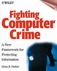 Fighting Computer Crime: A New Framework for Protecting Information by Donn B. Parker (Paperback, 1998)