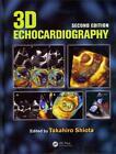 3D Echocardiography, Second Edition von Takahiro Shiota (2013, Gebundene Ausgabe)