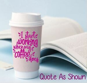 coffee mug vinyl decal quote for your coffee mug cup tumbler funny