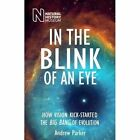 In the Blink of an Eye: How Vision Kick-Started the Big Bang of Evolution by Andrew Parker (Paperback, 2016)