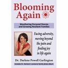 Blooming Again Weathering Personal Storms and Growing Resilient Families Paperback – 2 Mar 2011