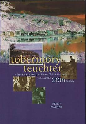 1 of 1 - Tobermory Teuchter: A First Hand Account of Life on Mull in the Early-ExLibrary