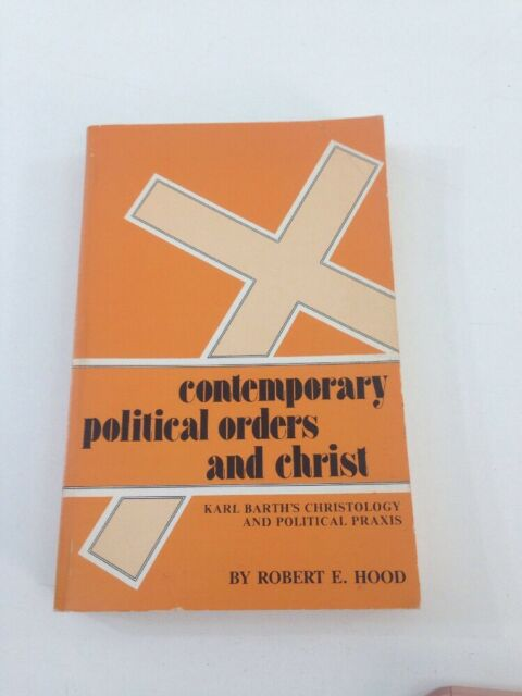 Contemporary Political Orders and Christ - Robert E. Hood (1985, Paperback)