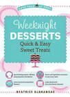 Weeknight Desserts: Quick and Easy Sweet Treats by Beatrice Ojakangas (Paperback, 2010)