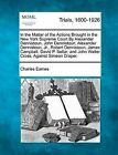 In the Matter of the Actions Brought in the New York Supreme Court by Alexander Dennistoun, John Dennistoun, Alexander Dennistoun, Jr., Robert Dennistoun, James Campbell, David P. Sellar, and John Walter Cross, Against Simeon Draper. by Charles Eames (Paperback / softback, 2012)