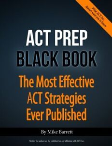 ACT-Prep-Black-Book-The-Most-Effective-ACT-Strategies-Ever-Published