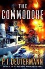 The Commodore by P T Deutermann (Hardback, 2016)