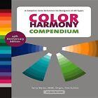 Color Harmony Compendium by Tina Sutton, Terry Marks, Bride Whelan (Hardback, 2009)