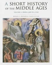 A Short History of the Middle Ages Vol. 1 : From C. 300 to C. 1150 by Barbara...