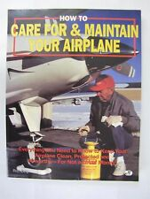 How to Care for and Maintain Your Airplane by Ron Delp (1992, Paperback)
