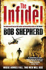 The Infidel by Bob Shepherd (Paperback, 2011)