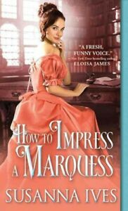How-to-Impress-a-Marquess-Paperback-by-Ives-Susanna-Brand-New-Free-P-amp-P-in