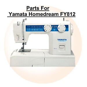 Original Yamata Homedream FY812 Sewing Machine Replacement Repair Parts