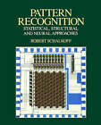 Pattern Recognition: Statistical, Structural and Neural Approaches by Robert J. Schalkoff (Paperback, 1991)