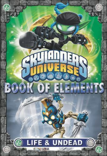 Skylanders Universe Book Of Elements Life And Undead By Grosset