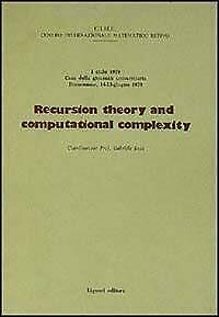 Recursion theory and computational complexity: I ciclo 1979 Casa della gioventu
