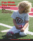 I'm with the Team: My Summer with the Harvard Football Team by Zachary Malott (Paperback / softback, 2009)