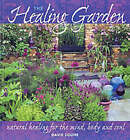 The Healing Garden: Natural Healing for Mind, Body and Soul by David Squire (Paperback, 2002)