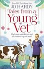 Tales from a Young Vet: Mad Cows, Crazy Kittens, and All Creatures Big and Small by Caro Handley, Jo Hardy (Paperback, 2015)